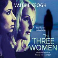 The Three Women - Valerie Keogh