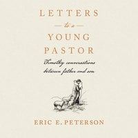 Letters to a Young Pastor: Timothy Conversations Between Father and Son - Eugene H. Peterson, Eric E. Peterson