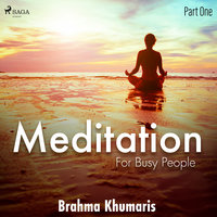 Meditation for Busy People: Part One - Brahma Khumaris