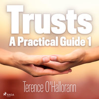 Trusts: A Practical Guide 1 - Terence O'Hallorann