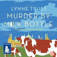 Murder by Milk Bottle - Lynne Truss
