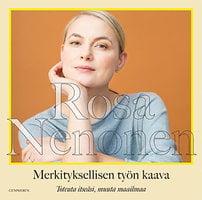 Merkityksellisen työn kaava - Toteuta itseäsi, muuta maailmaa - Rosa Nenonen