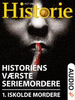Historiens værste seriemordere 1 - Hakon Mosbech, Alt Om Historie, Jannik Petersen, Michelle Skov, Boris Koll, Mikkel Larsen