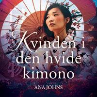 Kvinden i den hvide Kimono - Ana Johns