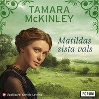 Matildas sista vals - Tamara McKinley