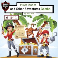 Pirate Stories and Other Adventures - Jeff Child