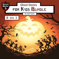 Ghost Stories for Kids - Jeff Child