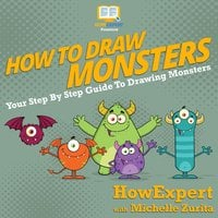 How To Draw Monsters - HowExpert, Michelle Zurita