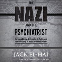 The Nazi and the Psychiatrist - Jack El-Hai