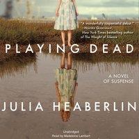 Playing Dead - Julia Heaberlin