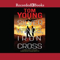 Silver Wings, Iron Cross - Tom Young
