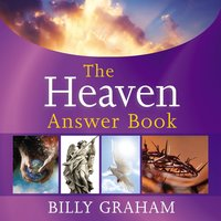 The Heaven Answer Book - Billy Graham