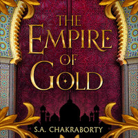The Empire of Gold - S.A. Chakraborty