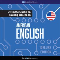 Learn English: The Ultimate Guide to Talking Online in American English (Deluxe Edition) - Innovative Language Learning