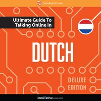 Learn Dutch: The Ultimate Guide to Talking Online in Dutch (Deluxe Edition) - Innovative Language Learning