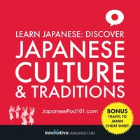 Learn Japanese: Discover Japanese Culture & Traditions - Innovative Language Learning