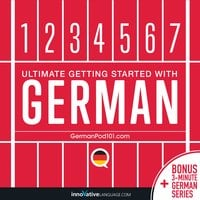 Learn German - Ultimate Getting Started with German - Innovative Language Learning