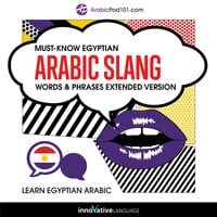 Learn Arabic: Must-Know Arabic Slang Words & Phrases (Extended Version) - Innovative Language Learning