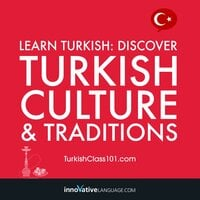 Learn Turkish: Discover Turkish Culture & Traditions - Innovative Language Learning