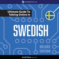 Learn Swedish: The Ultimate Guide to Talking Online in Swedish (Deluxe Edition) - Innovative Language Learning