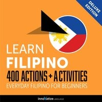 Everyday Filipino for Beginners: 400 Actions & Activities - Innovative Language Learning