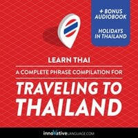 Learn Thai: A Complete Phrase Compilation for Traveling to Thailand - Innovative Language Learning