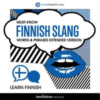 Learn Finnish: Must-Know Finnish Slang Words & Phrases (Extended Version) - Innovative Language Learning