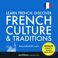 Learn French: Discover French Culture & Traditions - Innovative Language Learning