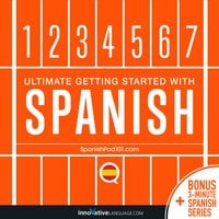 Learn Spanish: Ultimate Getting Started with Spanish - Innovative Language Learning