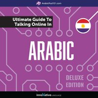 Learn Arabic: The Ultimate Guide to Talking Online in Arabic (Deluxe Edition) - Innovative Language Learning