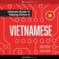 Learn Vietnamese: The Ultimate Guide to Talking Online in Vietnamese (Deluxe Edition)
