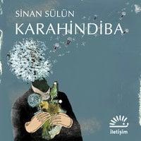 Karahindiba - Sinan Sülün