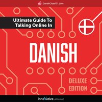 Learn Danish: The Ultimate Guide to Talking Online in Danish (Deluxe Edition) - Innovative Language Learning