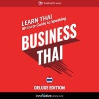 Learn Thai: Ultimate Guide to Speaking Business Thai for Beginners (Deluxe Edition) - Innovative Language Learning