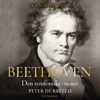 Beethoven - den symfoniske mester - Peter Dürrfeld