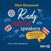Rady native speakera. Najczęstsze błędy Polaków mówiących po angielsku - Matt Hammond