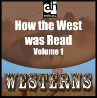 How the West Was Read: Volume 1 - Various Authors