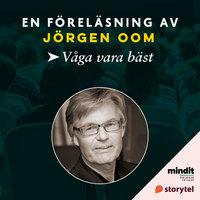 Våga vara bäst - Jörgen Oom