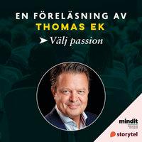 Välj passion - Thomas Ek
