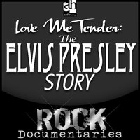Love Me Tender: The Elvis Presley Story - Geoffrey Giuliano