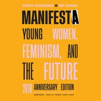 Manifesta (20th Anniversary Edition): Young Women, Feminism and the Future - Jennifer Baumgardner, Amy Richards