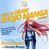 How To Draw Shojo Manga - HowExpert, Christy Peraja
