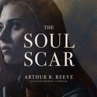 The Soul Scar - Arthur B. Reeve