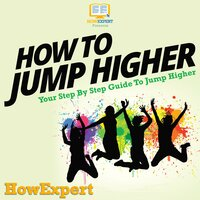 How To Jump Higher - HowExpert