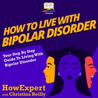 How To Live With Bipolar Disorder - HowExpert