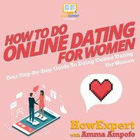 How To Do Online Dating For Women - HowExpert, Amma Ampofo