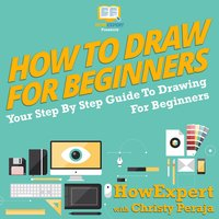 How To Draw For Beginners - HowExpert, Christy Peraja