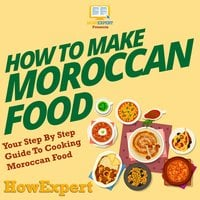 How To Make Moroccan Food - HowExpert