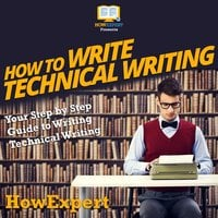 How To Write Technical Writing - HowExpert