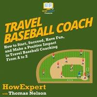Travel Baseball Coach - Thomas Nelson, HowExpert
